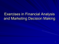 Exercises in Financial Analysis and Marketing Decision Making