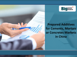 Prepared Additives for Cements, Mortars or Concretes Markets in China