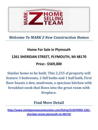 1261 SHERIDAN STREET, PLYMOUTH, MI 48170 : MARK Z New Construction Homes in Plymouth