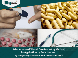 Asian Advanced Wound Care Market by Method (Dressing, Graft), By Application (Surgical Wound, Ulcer), by End-User (In-Patient and Out-Patient), and by Geography - Analysis and Forecast to 2019