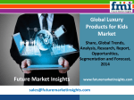 Luxury Products for Kids Market Global Industry Analysis and Opportunity Assessment 2014 - 2020