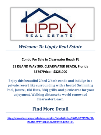 51 ISLAND WAY 300, CLEARWATER BEACH, Florida 33767 : Condos For Sale Clearwater Beach FL By Lipply Real Estate