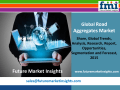 Road Aggregates Market Growth, Forecast and Value Chain 2015-2025: FMI Estimate