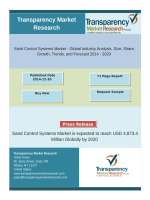 Sand Control Systems Market - Global Industry Analysis, Size, Share, Growth, Trends, and Forecast 2014 - 2020