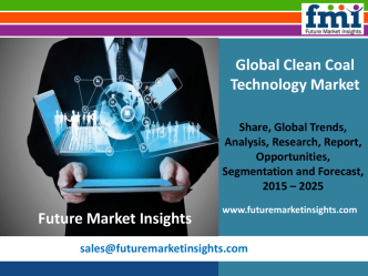 Clean Coal Technology Market Revenue, Opportunity, Segment and Key Trends 2015-2025: FMI Estimate