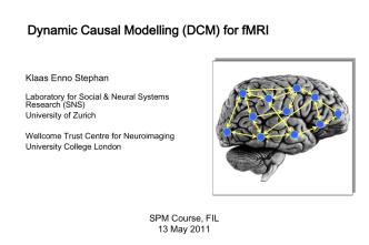 11_DCM_Basics_FIL2011 - Wellcome Trust Centre for Neuroimaging