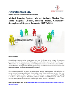 Medical Imaging Systems Market Analysis, Market Size, Share, Regional Outlook, Industry Trends, Competitive Strategies And Segment Forecasts, 2012 To 2020