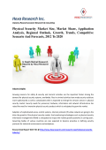 Physical Security Market Size, Market Share, Application Analysis, Regional Outlook, Growth, Trends, Competitive Scenario And Forecasts, 2012 To 2020