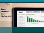 Sports medicine device Market Segmentation, Analysis and Forecast 2020