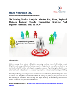 3D Printing Market Analysis, Market Size, Share, Regional Outlook, Industry Trends, Competitive Strategies And Segment Forecasts, 2012 To 2020