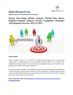 Energy Harvesting Market Analysis, Market Size, Share, Regional Outlook, Industry Trends, Competitive Strategies And Segment Forecast, 2013 To 2019,