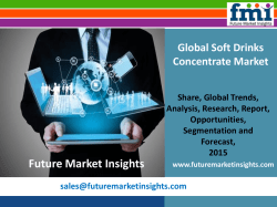 FMI: Soft Drinks Concentrate Market Volume Analysis, Segments, Value Share and Key Trends 2015-2025