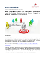 Land Mobile Radio Market Size, Market Share, Application Analysis, Regional Outlook, Growth, Trends, Competitive Scenario And Forecasts, 2012 To 2020