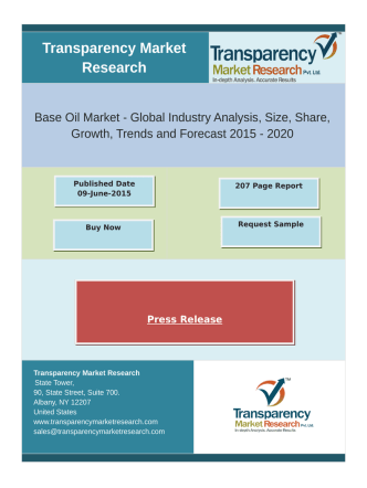 Base Oil Market - Global Industry Analysis, Size, Share, Growth, Trends and Forecast 2015 - 2020