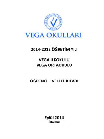 2014-2015 ÖĞRETİM YILI VEGA İLKOKULU VEGA