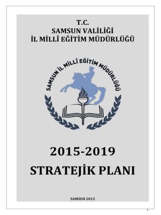 2015-2019 STRATEJİK PLANI - Samsun Milli Eğitim Müdürlüğü