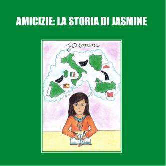 AMICIZIE: LA STORIA DI JASMINE - Primo Circolo Didattico Formia