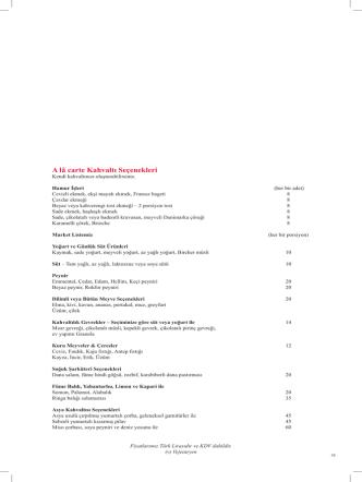 A lâ carte Kahvaltı Seçenekleri