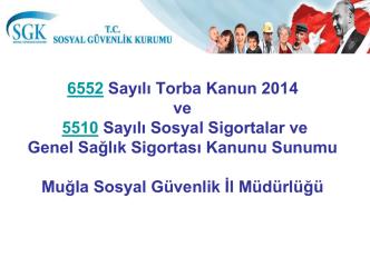 6552 Sayılı Torba Kanun 2014 ve 5510 Sayılı Sosyal Sigortalar ve