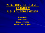 2014 TÜRK DIŞ TİCARET REJİMİ İLE İLGİLİ DÜZENLEMELER