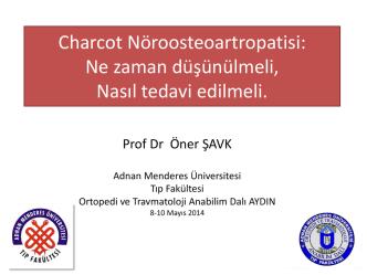 Charcot Nöroosteoartropatisi: Ne zaman düşünülmeli, nasıl