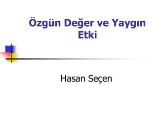 23-Mayıs-2014-Özgün değer ve yaygın etki (Prof. Dr. Hasan Seçen)