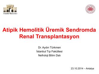 Atipik hemolitik üremik sendromda transplantasyon