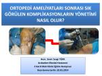ortopedi ameliyatları sonrası sık görülen komplikasyonların yönetimi