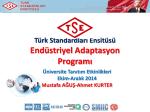 """(TSE) """"Endüstriyel Adaptasyon Programı"""""""