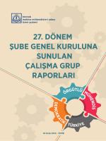 XXVII. Dönem Şube Genel Kuruluna Sunulan Çalışma Grup Raporları