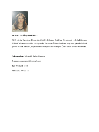Ar. Gör. Fzt. Özge ONURSAL 2013 yılında Hacettepe Üniversitesi