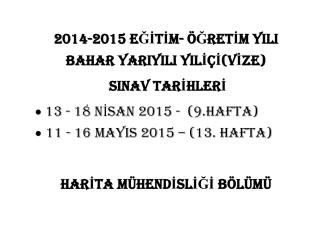 2014-2015 EĞİTİM- ÖĞRETİM YILI BAHAR YARIYILI YILİÇİ(VİZE