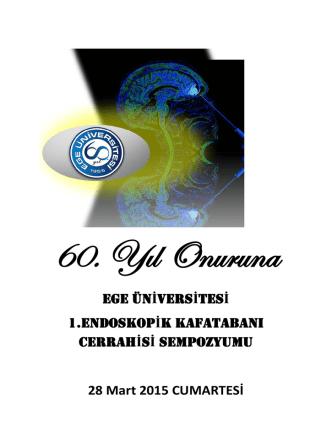28 Mart 2015 1. Ege Üniversitesi Endoskopik Kafatabanı