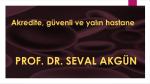 Güvenli ve Yalın Hastane / Prof.Dr. Seval Akgün ( Başkent