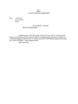 2013/257 Esas 2014/17 Karar İLAN ORDU 1. ASLİYE HUKUK