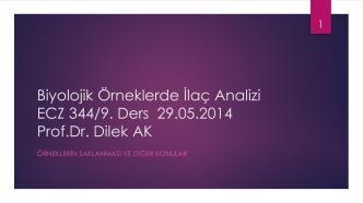 Biyolojik Örneklerde İlaç Analizi ECZ 344/8. Ders 22.05.2014 Prof.Dr