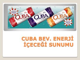 CUBA BEV. ENERJİ İÇECEĞİ SUNUMU