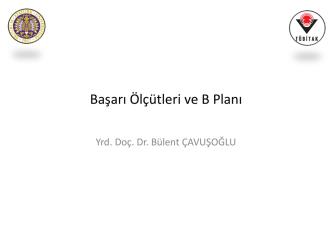 24-Mayıs-2014-Başarı Ölçütleri ve B Planı (Yrd. Doç. Dr. Bülent