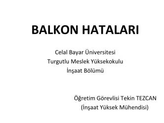 balkon hataları - Celal Bayar Üniversitesi