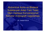 Abdominal Aorta ve Bilateral Subklavyan Arteri Tam Tıkalı Olan