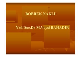 BÖBREK NAKLİ Yrd.Doc.Dr M.Veysi BAHADIR