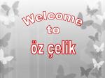 Presentation of OZCELIK