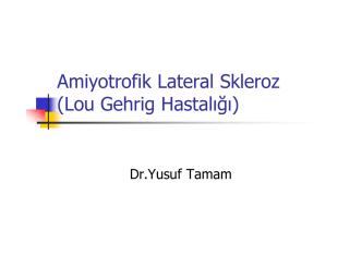 Amiyotrofik Lateral Skleroz (Lou Gehrig Hastalığı)