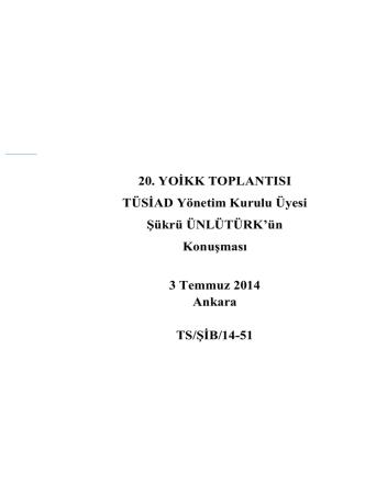 20. YOİKK TOPLANTISI TÜSİAD Yönetim Kurulu Üyesi Şükrü