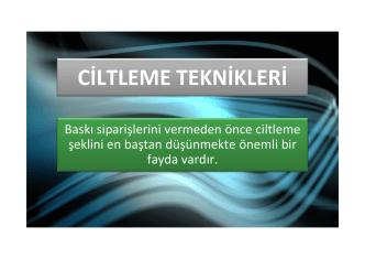 CİLTLEME TEKNİKLERİ