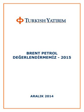 BRENT PETROL DEĞERLENDİRMEMİZ - 2015