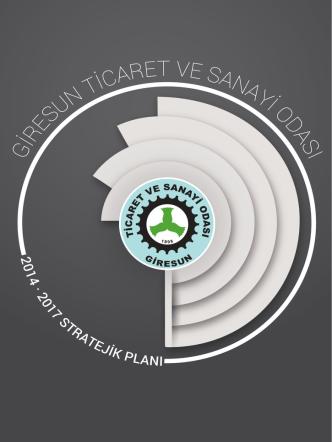 2014 - 2017 Stratejik Plan - Giresun Ticaret ve Sanayi Odası