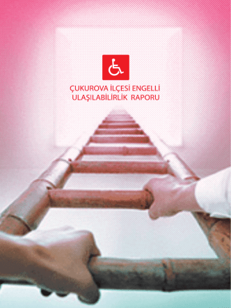 Çukurova İlçesi Engelli Ulaşılabilirlik Raporu