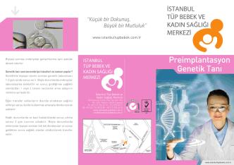 Biyopsi sonrası embriyolar gelisimlerine aynı sekilde devam ederler.