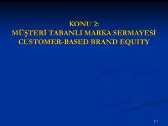 BUILDING, MEASURING, AND MANAGING BRAND EQUITY